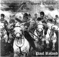 Paul Roland - Burnt Orchids